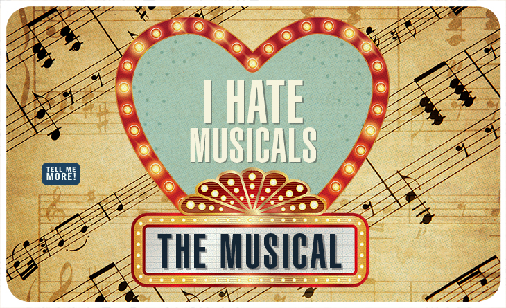 I Hate Musicals:  The Musical