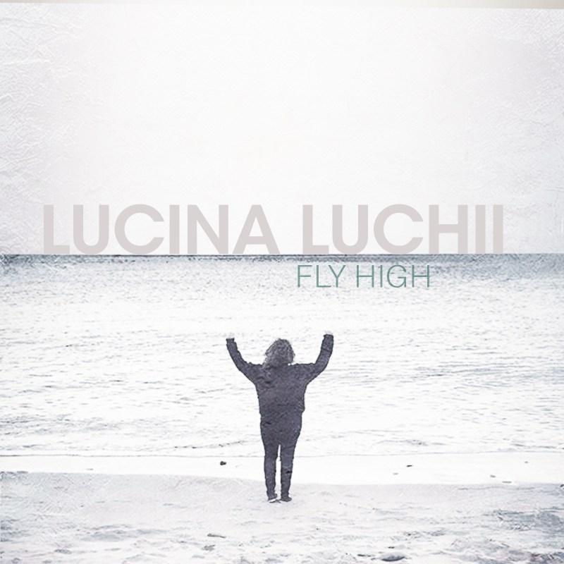 Lucina Luchii - Fly High