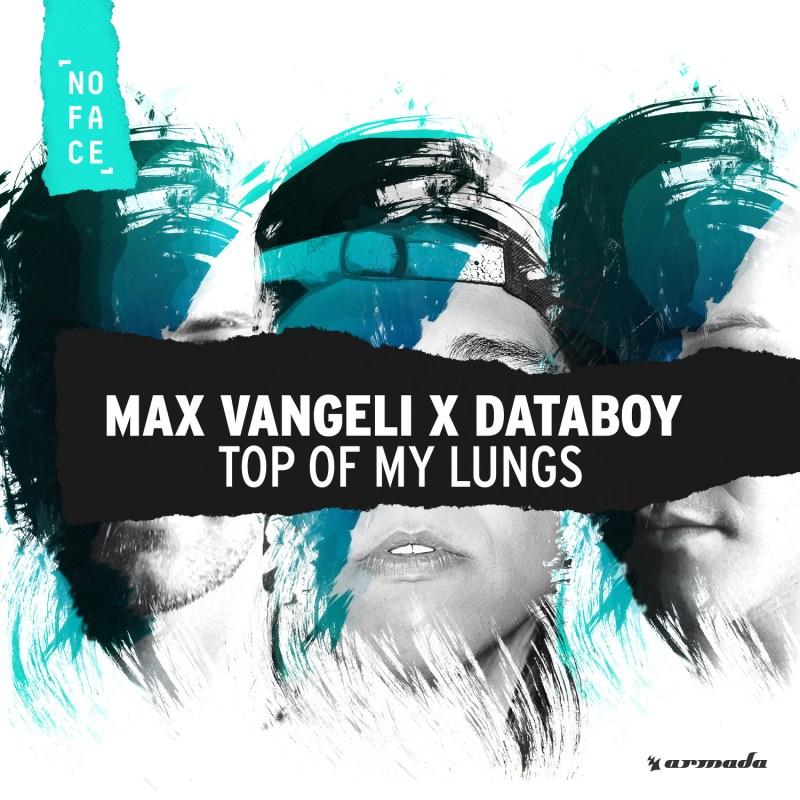 Max Vangeli x DATABOY - Top Of My Lungs