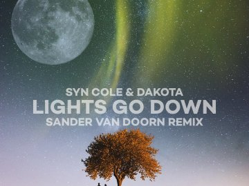 SANDER VAN DOORN REMIXES SYN COLE & DAKOTA'S LIGHTS GO DOWN'