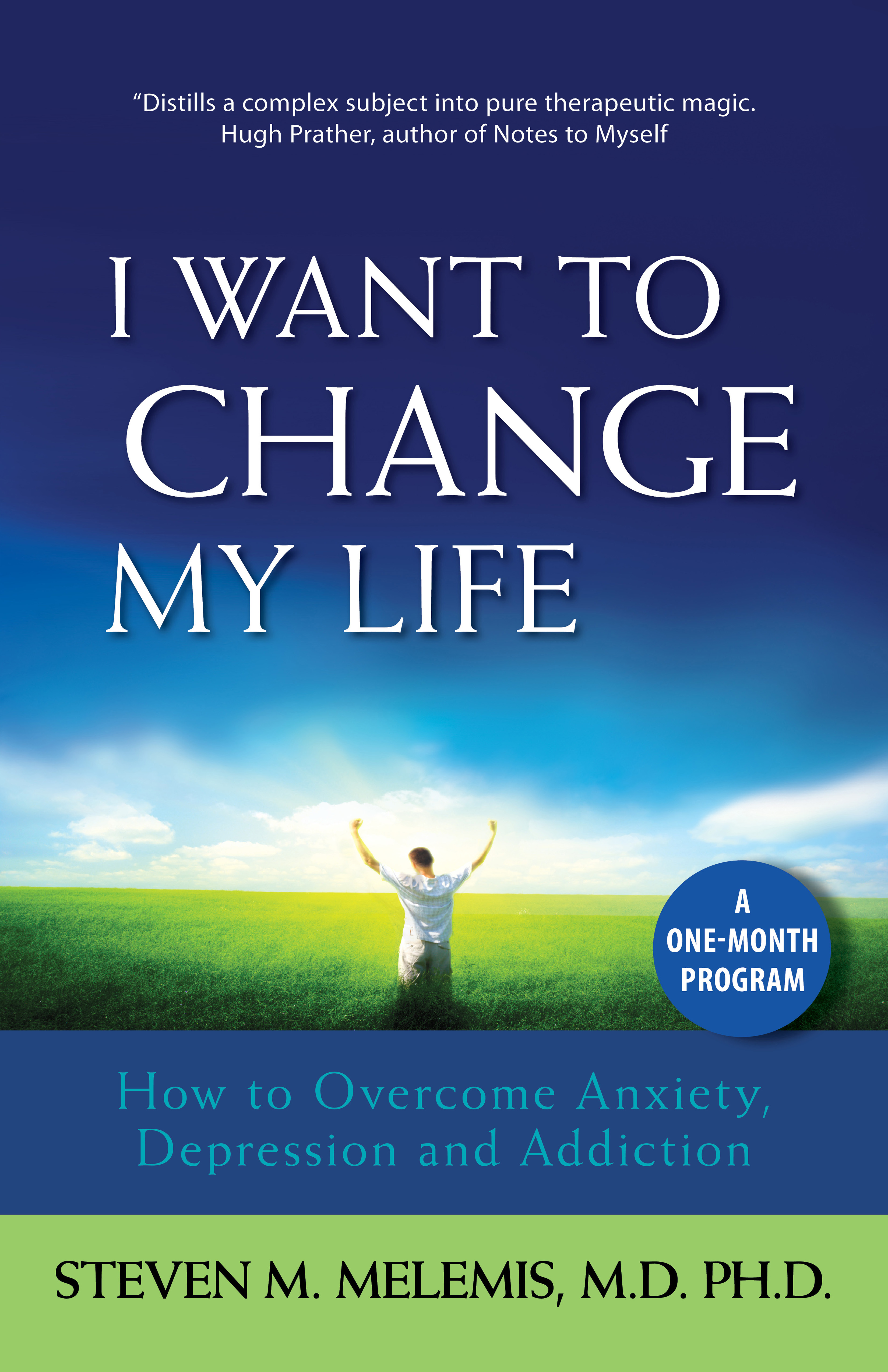 I Want To Change My Life By Dr Steven M Melemis