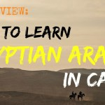 8 Tips For Learning Egyptian Arabic in Cairo