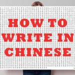 How to Write in Chinese – A Beginner's Guide