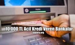 10.000 TL Acil Kredi Veren Bankalar  ( 3 BANKA )