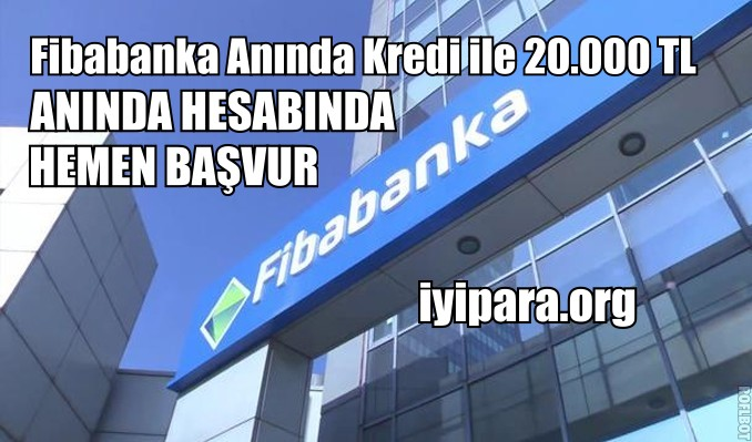 Fibabanka Anında Kredi ile 20.000 TL Kredi Hesabında