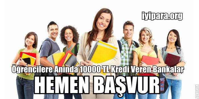 Öğrencilere Anında 10000 TL Kredi Veren Bankalar