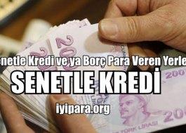 Senetle Kredi ve ya Borç Para Veren Yerler 2019