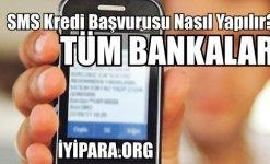 SMS Kredi Başvurusu Nasıl Yapılır? (TÜM BANKALAR)