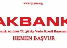 Akbank 10.000 TL 36 Ay Vade Kredi Başvurusu (2018)