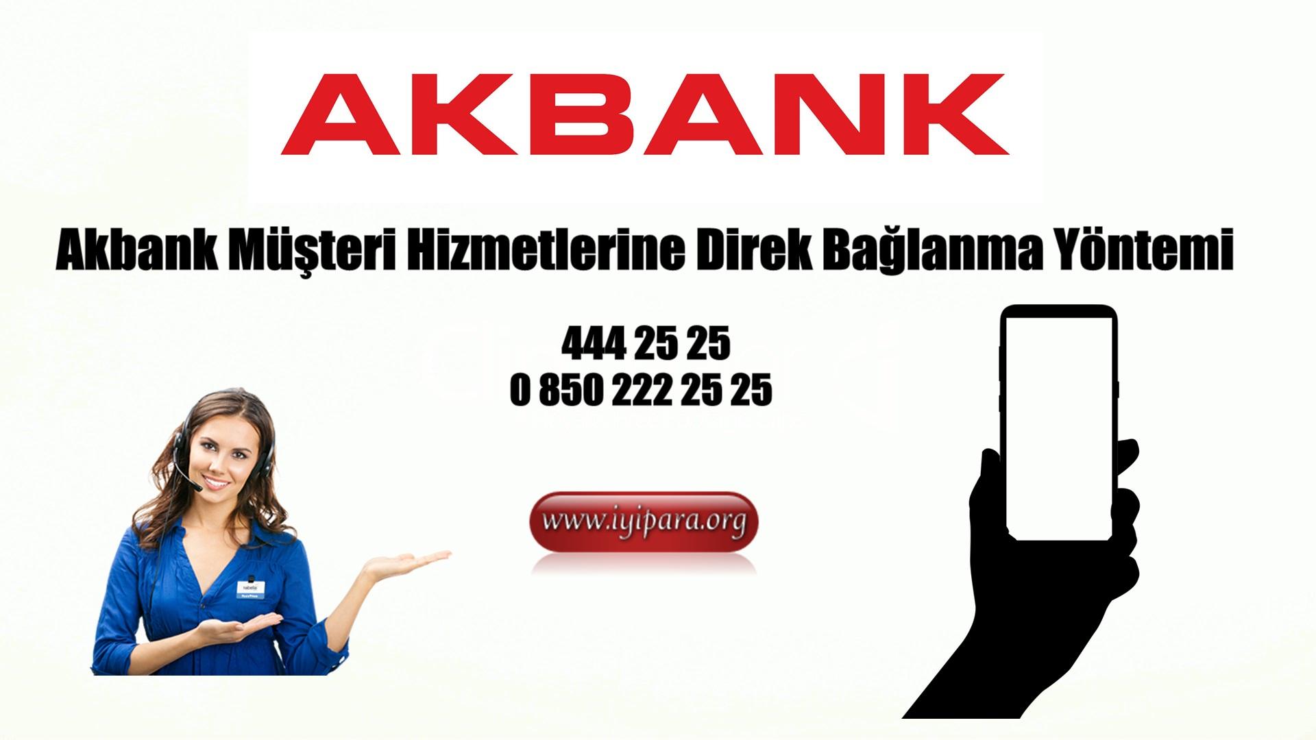 Akbank Müşteri Hizmetlerine Direk Bağlanma Yöntemi