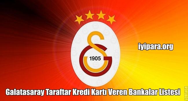 Galatasaray Taraftar Kredi Kartı Veren Bankalar Listesi