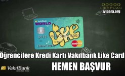 Öğrencilere Kredi Kartı Vakıfbank Like Card (Başvuru)