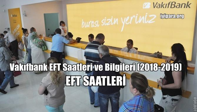 Vakıfbank EFT Saatleri ve Bilgileri (2018-2019)