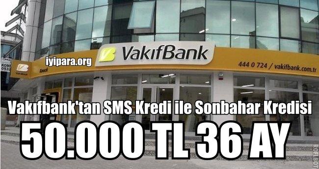 Vakıfbank'tan SMS Kredi ile Sonbahar Kredisi (3.000TL – 90.000TL)
