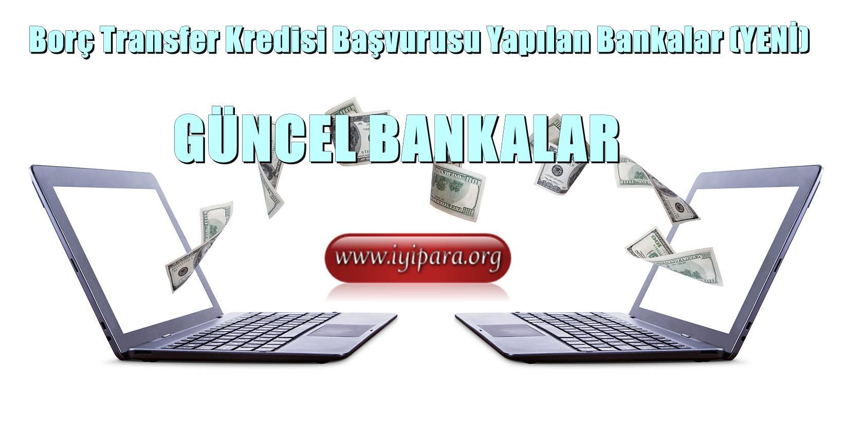 Borç Transfer Kredisi Başvurusu Yapılan Bankalar (YENİ)