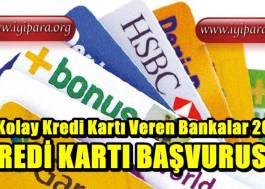 En Kolay Kredi Kartı Veren Bankalar 2019
