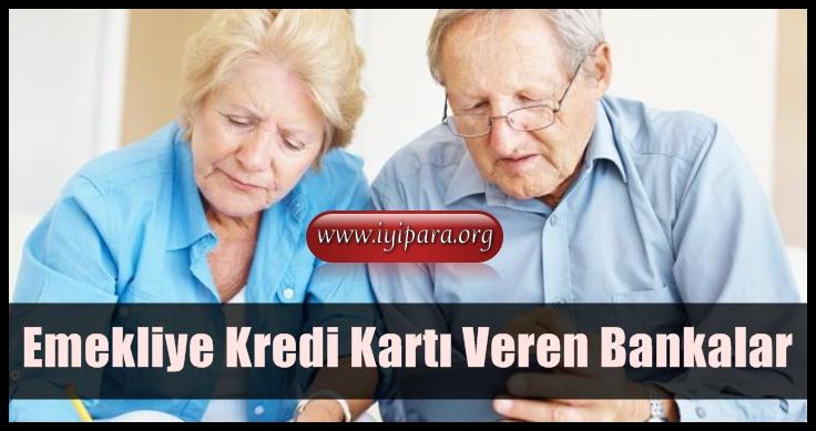 Emekliye Kredi Kartı Veren Bankalar (Güncel)