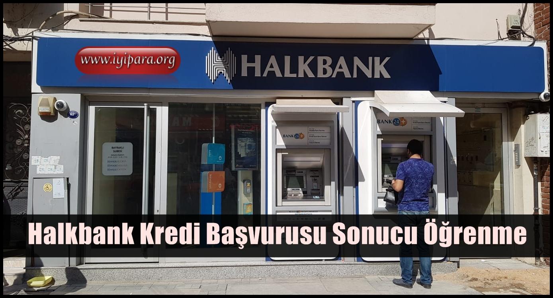 Halkbank Kredi Başvurusu Sonucu Öğrenme
