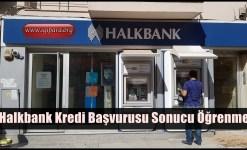 Halkbank Kredi Başvurusu Sonucu Öğrenme 2019