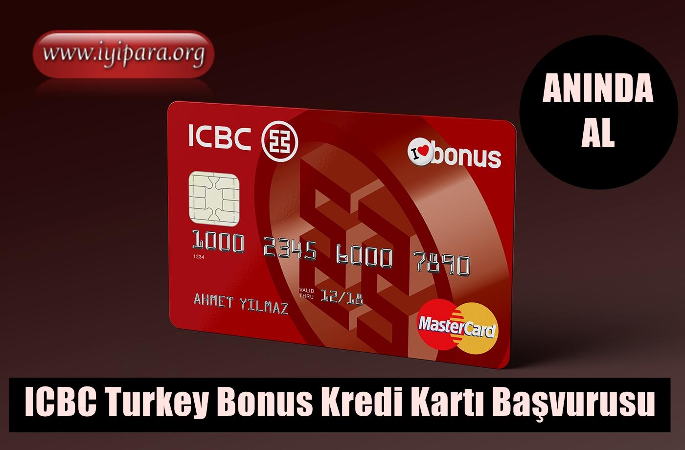 ICBC Turkey Bonus Kredi Kartı Başvurusu (Anında Al)