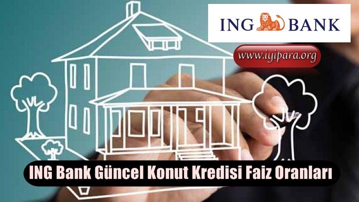 ING Bank Güncel Konut Kredisi Faiz Oranları
