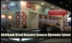 Aktifbank Kredi Başvuru Sonucu Öğrenme İşlemi