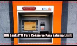 ING Bank ATM Para Çekme ve Para Yatırma Limiti