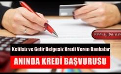 Kefilsiz ve Gelir Belgesiz Kredi Veren Bankalar (Güncel)