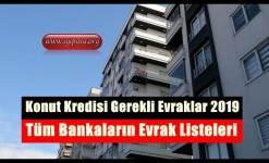 Konut Kredisi Gerekli Evraklar 2019 (Tüm Bankalar)