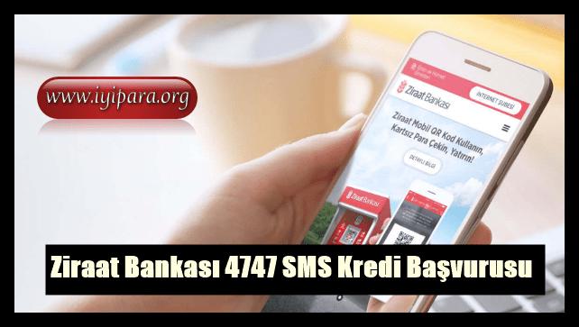 Ziraat Bankası 4747 SMS Kredi Başvurusu