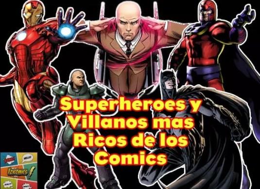 Superheroes y Villanos mas Ricos de los Comics