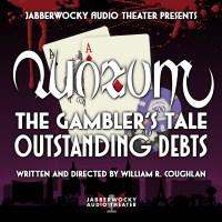 Quorum — The Gambler's Tale: Outstanding Debts