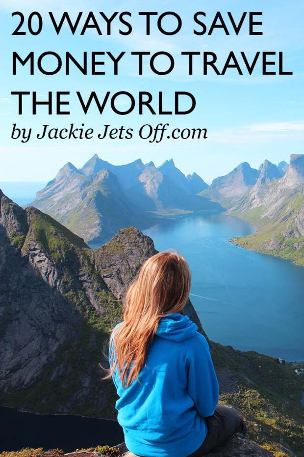 20 Ways To Save Money To Travel the World | Jackie Jets Off | Ideas to save cash & earn extra money