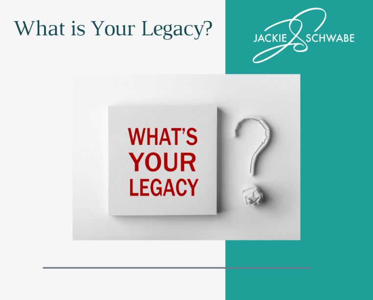 What is Your Legacy