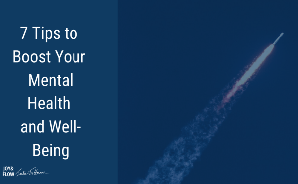 7 Tips to Boost Your Mental Health and Well-Being