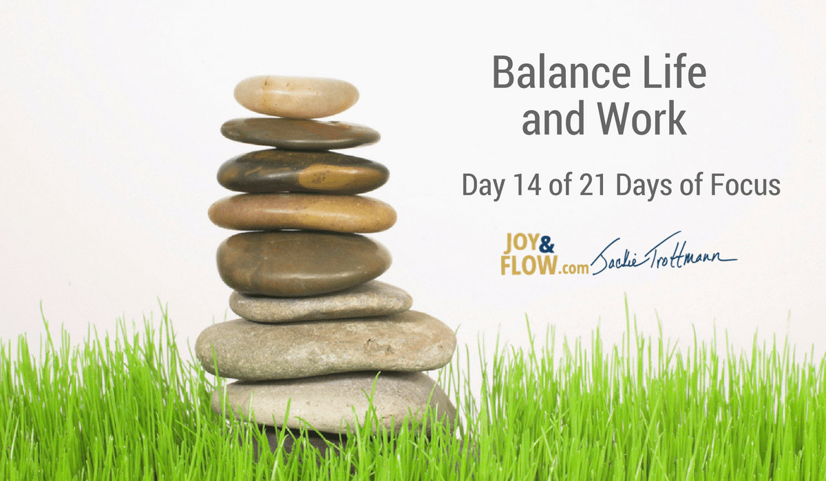 Balance Life and Work 21 Days of Focus