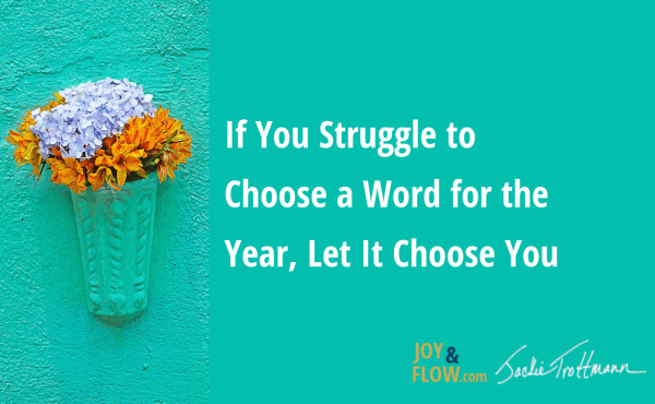 If You Struggle to Choose A Word for the Year Let it Choose You