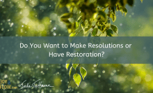 Do You Want to Make Resolutions or Have Restoration?
