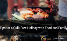 Tips for Guilt Free Holiday with Food and Family