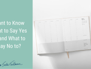 Want to Know What to Say Yes to and What to Say No to?