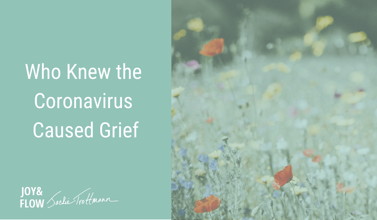 Who Knew the Coronavirus Caused Grief