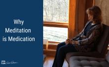 Why Meditation is Medication