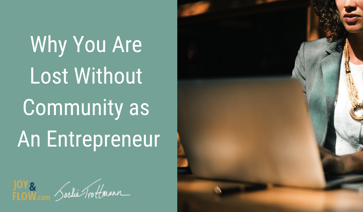 Why You Are Lost Without Community As An Entrepreneur