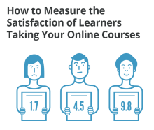 How to Measure the Satisfaction of Learners Taking Your Online Courses