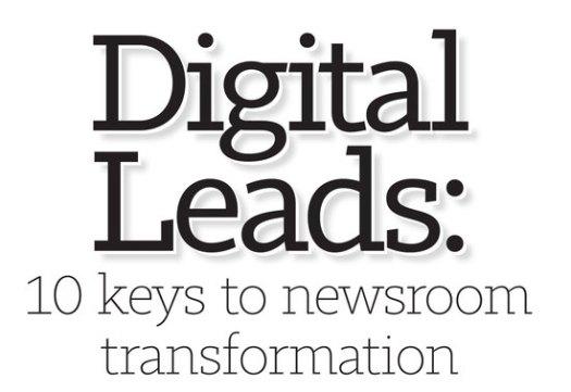 Digital Leads: 10 keys to newsroom transformation