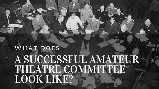 What does a successful amatuer theatre committee look like?