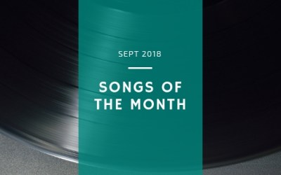 Songs of the Month: Sept 2018