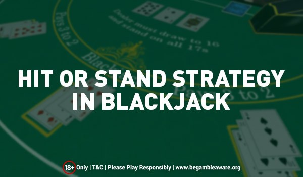 Hit or Stand Strategy in Blackjack