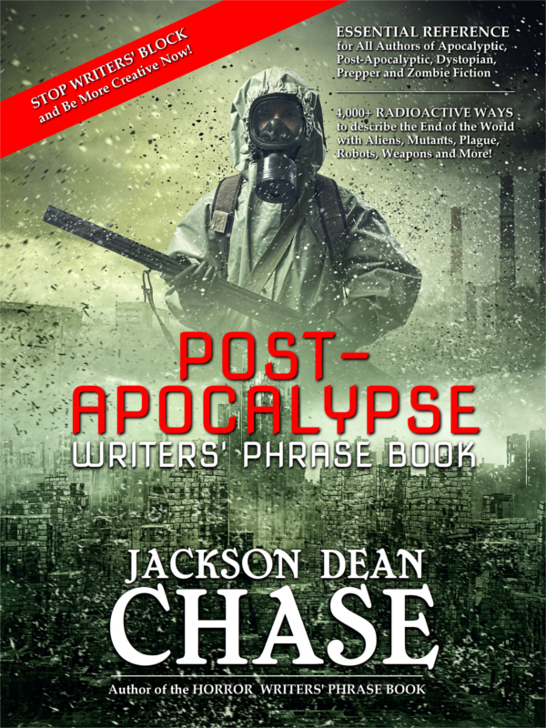 Post-Apocalypse Writers' Phrase Book by Jackson Dean Chase