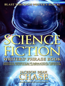 Science Fiction Writers' Phrase Book by Jackson Dean Chase